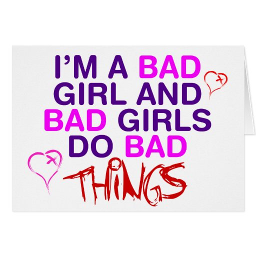 Im a bad girl and bad girls do bad things emo card zazzle for Pvc im bad