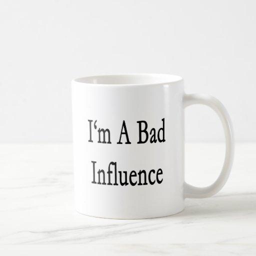 I'm A Bad Influence Coffee Mugs