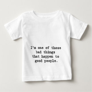I'm a bad thing baby T-Shirt