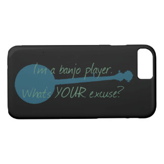 I'm a Banjo Player, What's Your Excuse? iPhone 8/7 Case