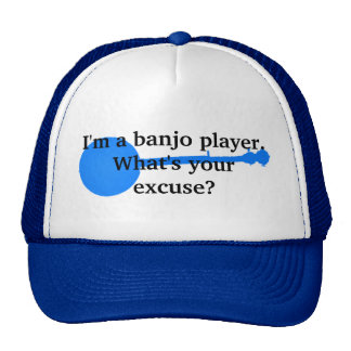 I'm a Banjo Player, What's Your Excuse? Trucker Hat