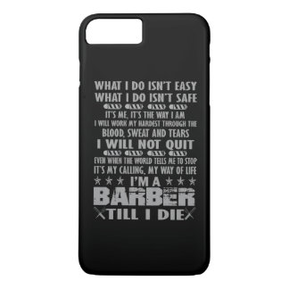 I'm a Barber till I die iPhone 8 Plus/7 Plus Case