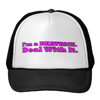 I'm a Beatrice, Deal with It Trucker Hat