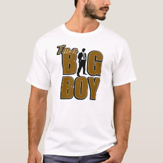 I'm A Big Boy T-Shirt