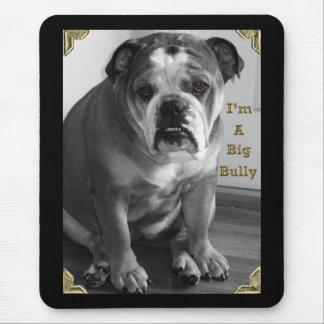 i'm a big bully mouse pad