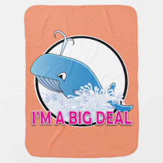 I'm A Big Deal - Baby Blanket Baby Blanket
