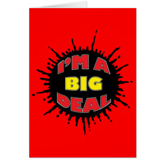 I'm A Big Deal - Sly Social Commentary Card