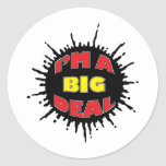I'm A Big Deal - Sly Social Commentary Stickers