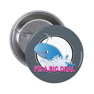 I'm A Big Deal - Standard, 2¼ Inch Round Button Pinback Button