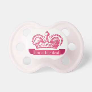 """I'm a Big Deal"" Sweet & Sassy Pacifier"