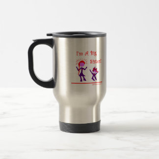 I'm A Big Sister! 15 Oz Stainless Steel Travel Mug