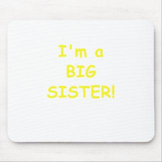 I'm a Big SIster Mouse Pad