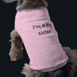"""I&#39;m a big sister shirt<br><div class=""""desc"""">For the furbabie</div>"""