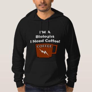 I'M A Biologist, I Need Coffee! Hoodie