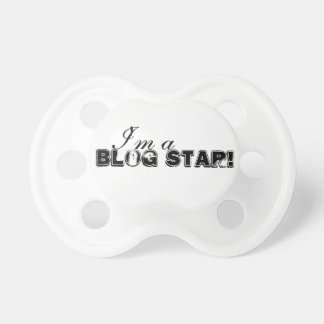 I'm a Blog Star Baby pacifier