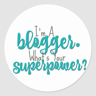 I'm A Blogger. What's Your Superpower? Classic Round Sticker