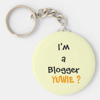 I'm a Blogger , YUWIE ? Key Chains