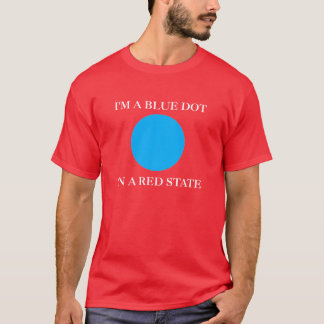 I'm A Blue Dot In A Red State T-Shirt