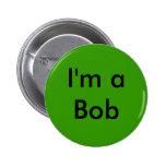I'm a Bob Pinback Button