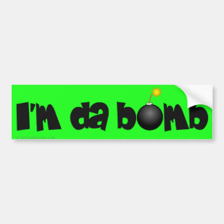 I'm a bomb that's about to explode bumper sticker