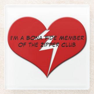I'm a Bona Fide Member of the Zipper Club Glass Coaster