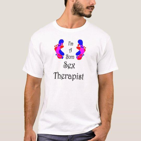 I'm A Born Sex Therapist T-Shirt