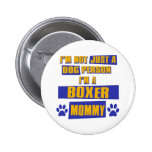 I'm a Boxer Mommy Buttons