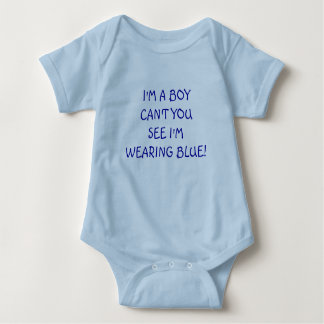 I'M A BOYCAN'T YOUSEE I'M WEARING BLUE! BABY BODYSUIT