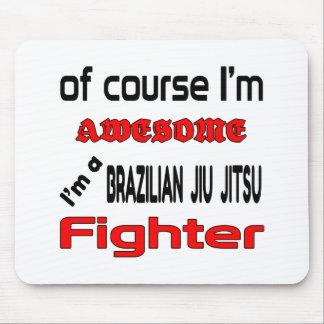 I'm a Brazilian Jiu Jitsu Fighter Mouse Pad