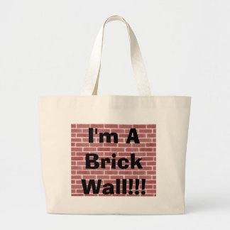 I'm A Brick Wall!!! Jumbo Tote Bag