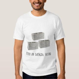 I'm a brick wall t shirt