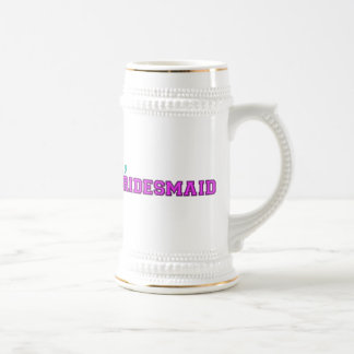 I'm A Bridesmaid Beer Stein