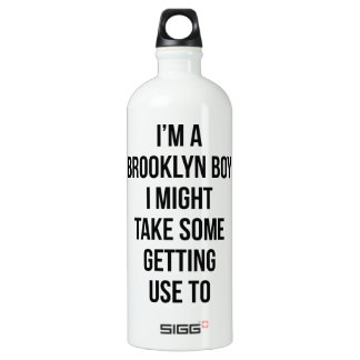 Im A Brooklyn Boy I Might Take Some Getting Use To Water Bottle