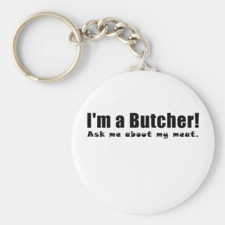 Im a Butcher Ask Me About My Meat Keychain