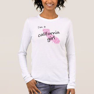 I'm a California Girl Long Sleeve T-Shirt