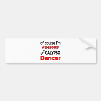 I'm a Calypso Dancer Bumper Sticker
