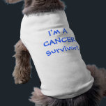 """I&#39;m A Cancer Survivor! Dog Tee<br><div class=""""desc"""">Did Your Dog Beat Cancer? Let them wear the fact proudly with this cute Tee</div>"""