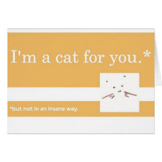 I'm a Cat for You Card