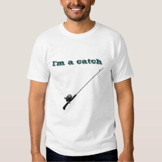I'm a catch tshirt