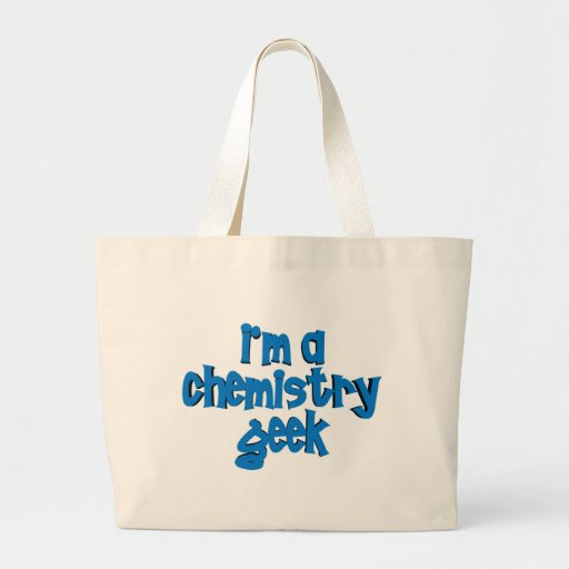 I'M A CHEMISTRY GEEK TEXT TOTE BAGS