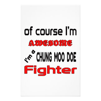 I'm a Chung Moo Doe Fighter Stationery