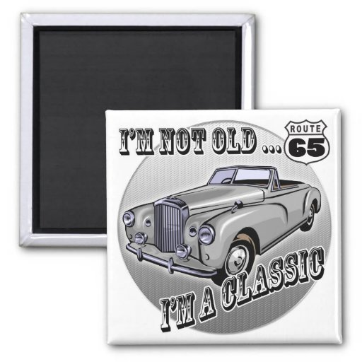 I'm A Classic 65th Birthday Gifts Refrigerator Magnets