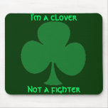I'm A Clover Mouse Pads