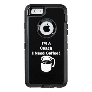 I'M A Coach, I Need Coffee! OtterBox iPhone 6/6s Case