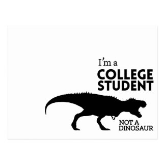 I'm a college student, not a dinosaur postcard