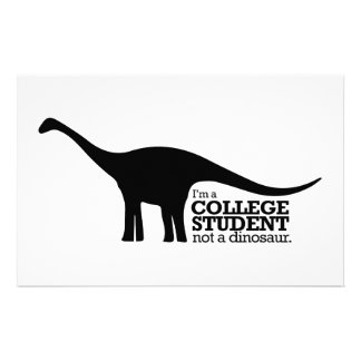 I'm a college student, not a dinosaur stationery paper