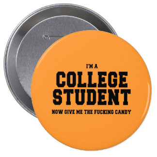 I'M A COLLEGE STUDENT, NOW GIVE ME THE CANDY PIN