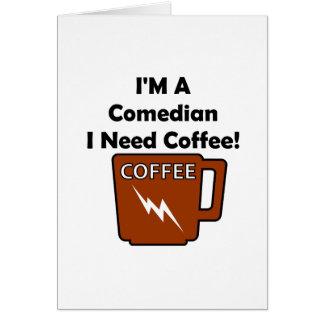 I'M A Comedian, I Need Coffee! Card