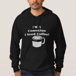 I'M A Comedian, I Need Coffee! Hoodie
