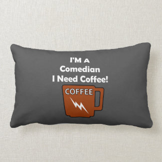 I'M A Comedian, I Need Coffee! Pillow